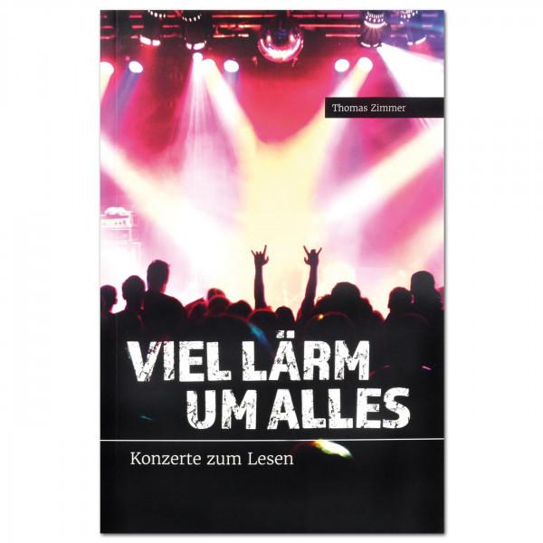Buch: Viel Lärm um alles. Konzerte zum Lesen (Thomas Zimmer)